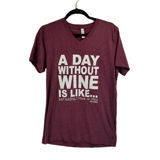 A Day Without Wine Tee
