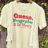 Queso Margaritas & Be Merry Tee