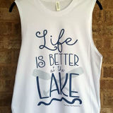 The Posh Pearl Apparel Co. LIFE IS BETTER AT THE LAKE Muscle Tank