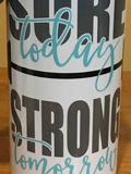 Strong Tomorrow Aluminum Water Bottle