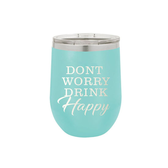 Don't Worry Drink Happy 12 Oz Tumbler